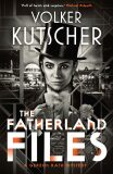 The Fatherland Files - Volker Kutscher