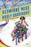 Vesmírné mise Nikoly Borůvkové 2: Děsivá zloba na planetě Šoba - Liane Moriarty