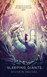 Sleeping Giants: Themis Files Book 1 - Sylvain Neuvel