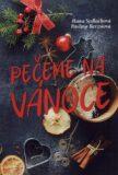 Pečeme na Vánoce - Pavlína Berzsiová, ...