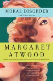 Moral Disorder and Other Stori - Margaret Attwoodová