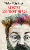 Šťastné hororové mládí - Václav Upír Krejčí