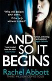 And So It Begins : A brilliant psychological thriller that twists and turns - Rachel Abbottová