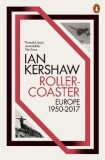 Roller-Coaster : Europe, 1950-2017 - Ian Kershaw