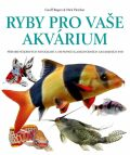 Ryby pro vaše akvarium - Geoff Rogers, Nick Fletcher