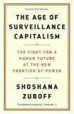 Age of Surveillance Capitalism - Shoshana Zuboff