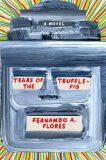 Tears of the Trufflepig - Fernando A. Flores