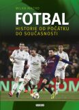Fotbal – Historie od počátku do současnosti - Milan Macho