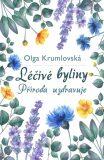 Léčivé byliny - Příroda uzdravuje - Olga Krumlovská