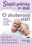 Slepičí polévka pro duši: O zkušenosti stáří - Jack Canfield,  Amy Newmark, ...