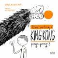Proč nehraje King Kong ping-pong? - Miloš Kratochvíl