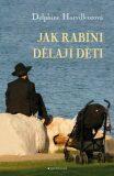 Jak rabíni dělají děti - Horvilleurová Delphine