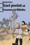 Staré pověsti od Broumova k Mělníku - Zdeněk Fišera