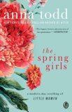 The Spring Girls : A Modern-Day Retelling of Little Women - Anna Todd