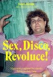 Sex, Disco, Revoluce! - Jonák Ivan