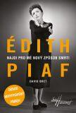 Édith Piaf - Najdi pro mě nový způsob smrti - David Bret