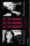 Je to marný, je to marný, je to marný - Marta Kubišová, ...