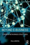 Beyond E-Business: Towards Networked Structures - Grefen Paul