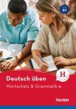 deutsch üben NEUWortschatz & Grammatik B1 - HUEBER