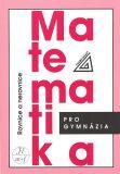 Matematika pro gymnázia - Rovnice a nerovnice - Jaroslav Charvát