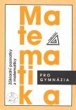Matematika pro gymnázia Základní poznatky - Ivan Bušek, Calda Emil