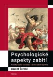 Psychologické aspekty zabití - Štrobl Daniel