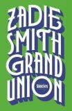 Grand Union - Zadie Smithová