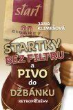 Startky bez filtrů a pivo do džbánku - Jana Klimešová