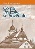 Co na Prajzske se povědalo - Schlossarková Jana