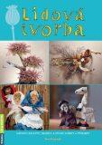 Lidová tvorba - Návody, recepty, tradice a zvyky, dárky a výrobky - Petr Herynek