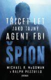 Špion: Třicet let jako tajný agent FBI - Ralph Pezzullo, ...