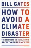 How to Avoid a Climate Disaster: The Solutions We Have and the Breakthroughs We Need - Bill Gates