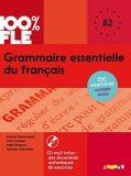 100% FLE  Grammaire essentielle du francais B2: Livre + CD - Loiseau Yves, Rimbert Odile