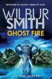 Ghost Fire - Tom Harper, Wilbur Smith