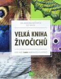 Velká kniha živočichů od jednobuněčných po savce - Více než 1600 barevných ilustrací - kolektiv autorů