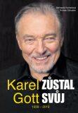 Karel Gott zůstal svůj 1939 - 2019 - Roman Schuster, ...