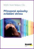 Přirozené způsoby zvládání stresu - Karel Nešpor