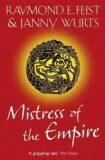 Mistress Of empire - Raymond E. Feist, Janny Wurts
