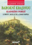 Tajemné stezky - Barokní krajinou Kladského pomezí - Luboš Y. Koláček, ...