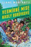 Vesmírné mise Nikoly Borůvkové 3: Válka o planetu Vrtoch - Liane Moriarty