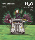 H2O a pastýřové snů - Petr Stančík, ...
