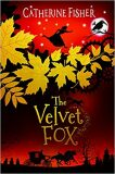 The Velvet Fox - Catherine Fisher