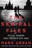 The Skripal Files - Mark Urban