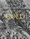 Sebastiao Salgado. Gold - Sebastiao Salgado, ...