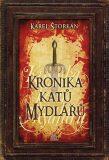Kronika katů Mydlářů - souborné vydání 3 knih - Karel Štorkán