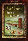 Přemyslovci 1 - Zrození království - Ludmila Vaňková