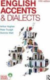 English Accents and Dialects : An Introduction to Social and Regional Varieties of English in the British Isles, Fifth Edition - Arthur Hughes
