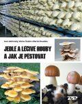Jedlé a léčivé houby a jak je pěstovat - Ivan Jablonský