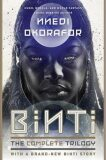 Binti: The Complete Trilogy - Nnedi Okoraforová