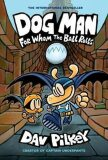 Dog Man 7: For Whom the Ball Rolls - Dav Pilkey
